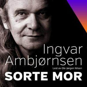 Sorte mor (lydbok) av Ingvar Ambjørnsen