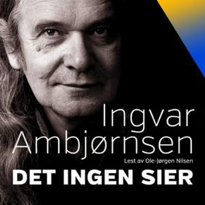 Det ingen sier (lydbok) av Ingvar Ambjørnsen