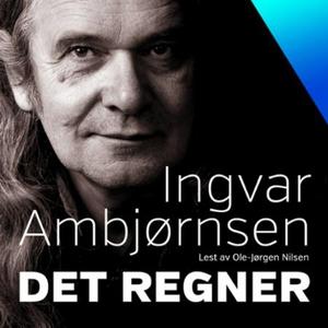Det regner (lydbok) av Ingvar Ambjørnsen