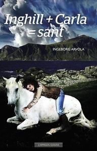 Inghill + Carla = sant (ebok) av Ingeborg Arv