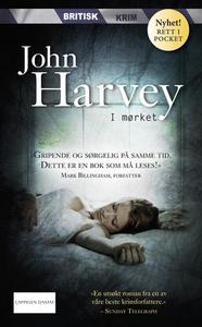 I mørket (ebok) av John Harvey