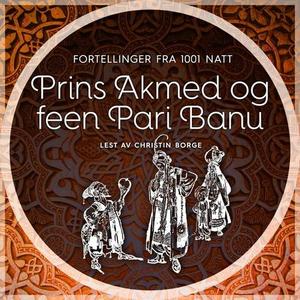 Prins Akmed og feen Pari Banu (lydbok) av
