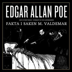 Fakta i saken M. Valdemar (lydbok) av Edgar A