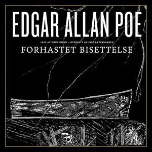 Forhastet bisettelse (lydbok) av Edgar Allan