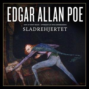 Sladrehjertet (lydbok) av Edgar Allan Poe