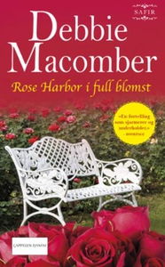 Rose Harbor i full blomst (ebok) av Debbie Ma