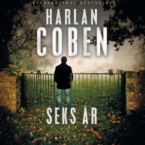 Seks år (lydbok) av Harlan Coben