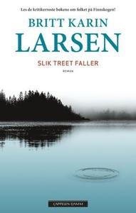 Slik treet faller (ebok) av Britt Karin Larse