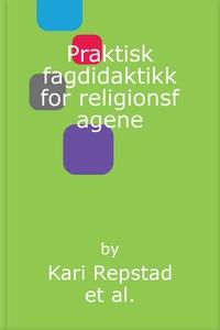 Praktisk fagdidaktikk for religionsfagene (eb
