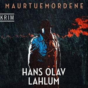 Maurtuemordene (lydbok) av Hans Olav Lahlum