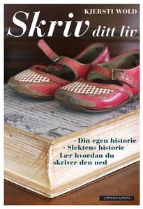 Skriv ditt liv (ebok) av Kjersti Wold