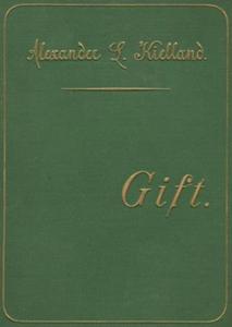 Gift (ebok) av Alexander L. Kielland