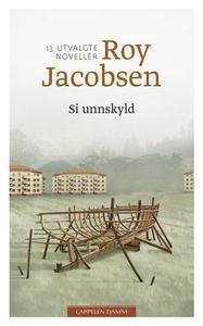 Si unnskyld (ebok) av Roy Jacobsen