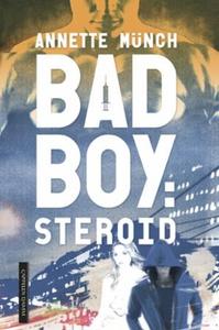 Badboy: steroid (ebok) av Annette Münch