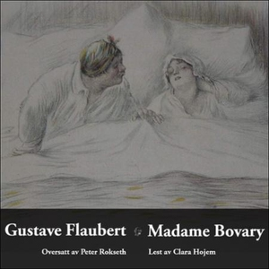 Madame Bovary (lydbok) av Gustave Flaubert