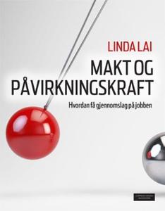 Makt og påvirkningskraft (ebok) av Linda Lai