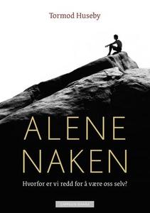 Alene naken (ebok) av Tormod Huseby