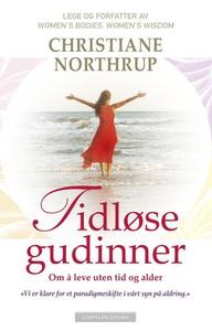 Tidløse gudinner (ebok) av Christiane Northru