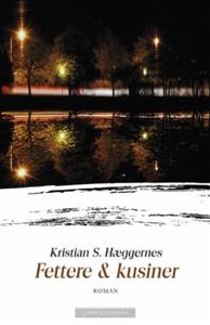 Fettere & kusiner (ebok) av Kristian S. Hægge