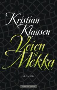 Veien til Mekka (ebok) av Kristian Klausen