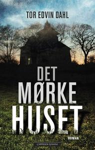 Det mørke huset (ebok) av Tor Edvin Dahl