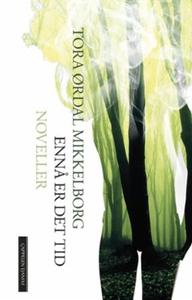 Ennå er det tid (ebok) av Tora Ørdal Mikkelbo