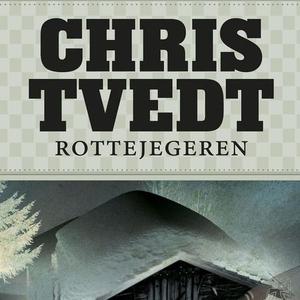 Rottejegeren (lydbok) av Chris Tvedt