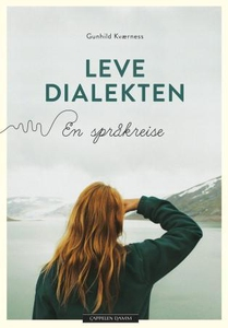 Leve dialekten (ebok) av Gunhild Kværness