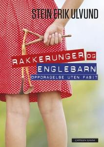 Rakkerunger og englebarn (ebok) av Stein Erik