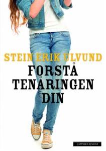 Forstå tenåringen din (ebok) av Stein Erik Ul