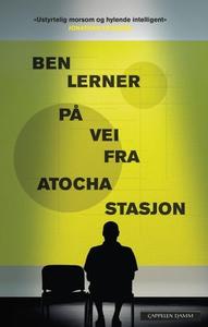 På vei fra Atocha stasjon (ebok) av Ben Lerne