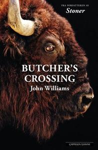 Butcher's crossing (ebok) av John Edward Will