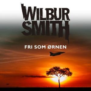 Fri som ørnen (lydbok) av Wilbur Smith