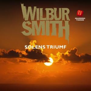 Solens triumf (lydbok) av Wilbur Smith