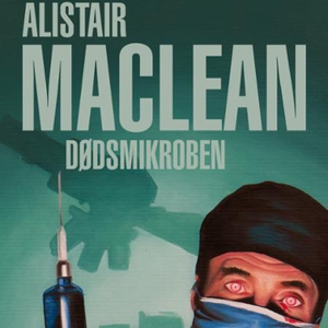 Dødsmikroben (lydbok) av Alistair MacLean