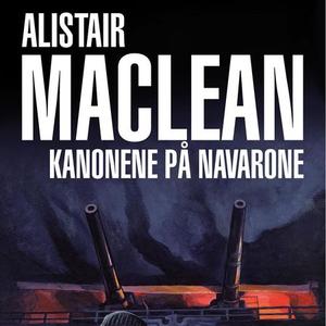 Kanonene på Navarone (lydbok) av Alistair Mac
