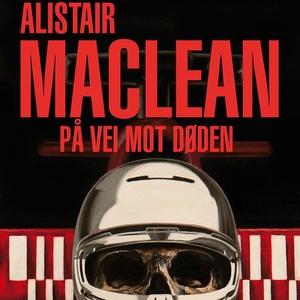 På vei mot døden (lydbok) av Alistair MacLean