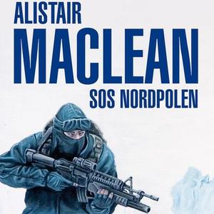 S.O.S Nordpolen (lydbok) av Alistair MacLean