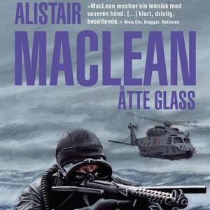Åtte glass (lydbok) av Alistair MacLean