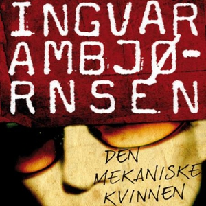 Den mekaniske kvinnen (lydbok) av Ingvar Ambj