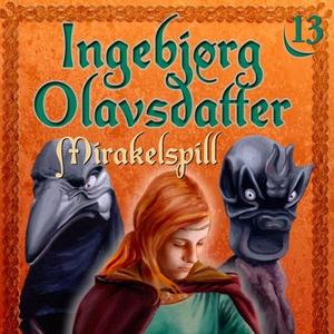 Mirakelspill (lydbok) av Frid Ingulstad