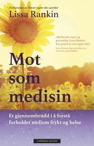 Mot som medisin (ebok) av Lissa Rankin