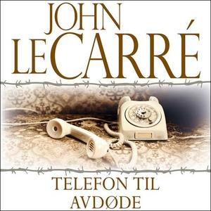 Telefon til avdøde (lydbok) av John Le Carré,