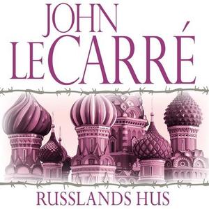 Russlands hus (lydbok) av John Le Carré