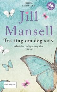 Tre ting om deg selv (ebok) av Jill Mansell