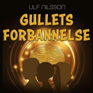 Gullets forbannelse (lydbok) av Ulf Nilsson