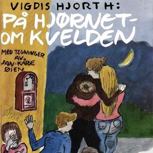 På hjørnet om kvelden (lydbok) av Vigdis Hjor
