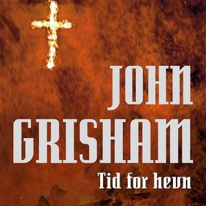 Tid for hevn (lydbok) av John Grisham