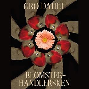 Blomsterhandlersken (lydbok) av Gro Dahle