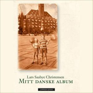 Mitt danske album (lydbok) av Lars Saabye Chr